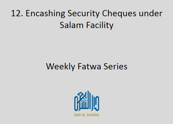 Encashing Security Cheques under Salam Facility