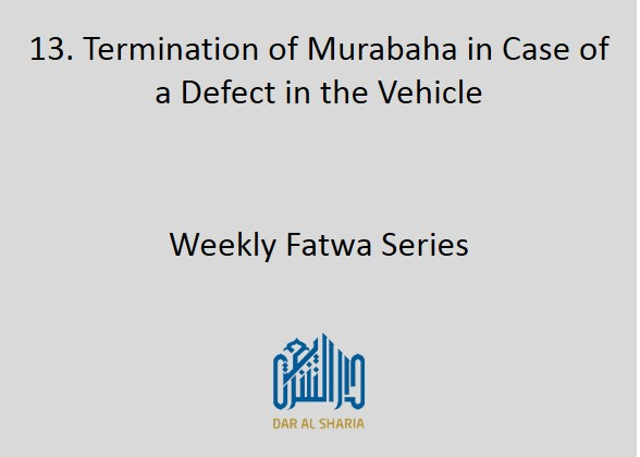 Termination of Murabaha in Case of a Defect in the Vehicle