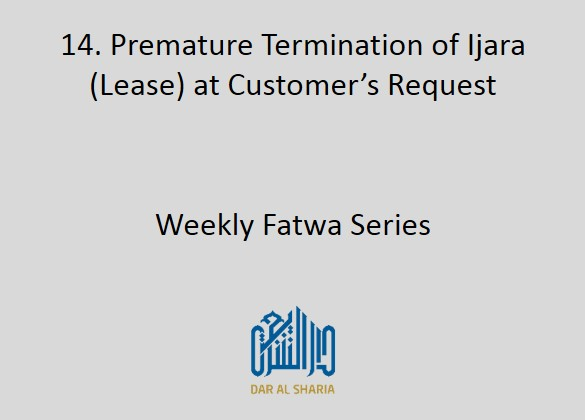 Premature Termination of Ijara (Lease) at Customer's Request