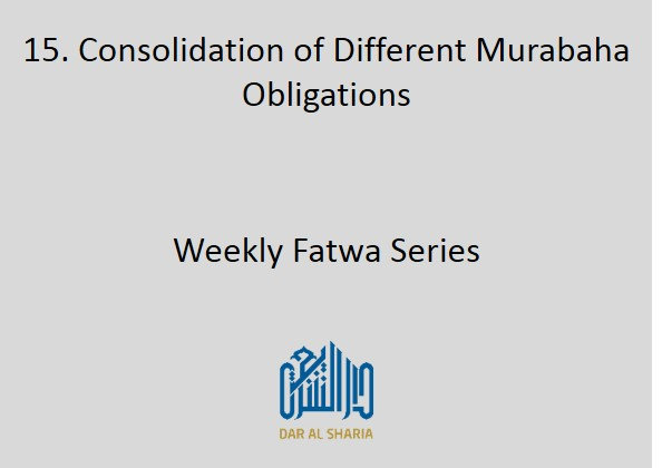 Consolidation of Different Murabaha Obligations