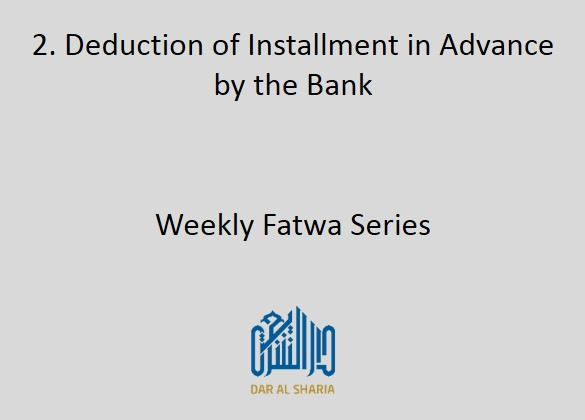 Deduction of Installment in Advance by the Bank