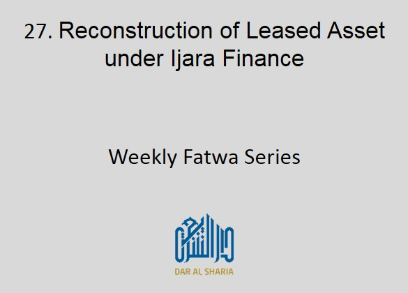 Reconstruction of Leased Asset under Ijara Finance