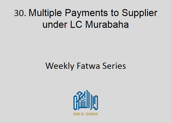 Multiple Payments to Supplier under LC Murabaha