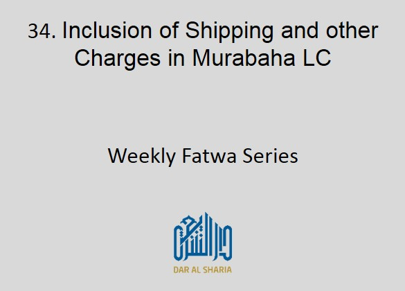 Inclusion of Shipping and other Charges in Murabaha LC