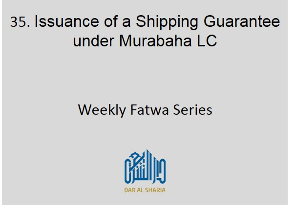 Issuance of a Shipping Guarantee under Murabaha LC
