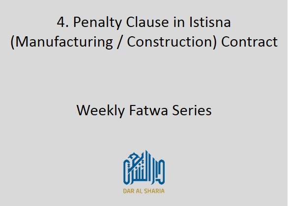 Penalty Clause in Istisna (Manufacturing / Construction) Contract