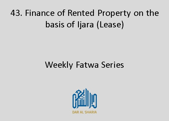 Finance of Rented Property on the basis of Ijara (Lease)