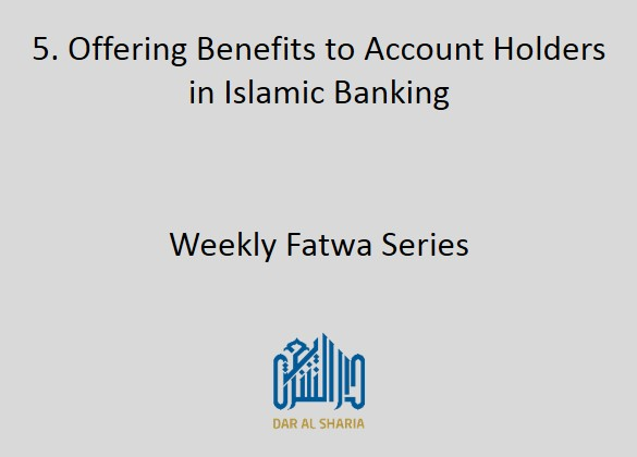 Offering Benefits to Account Holders in Islamic Banking