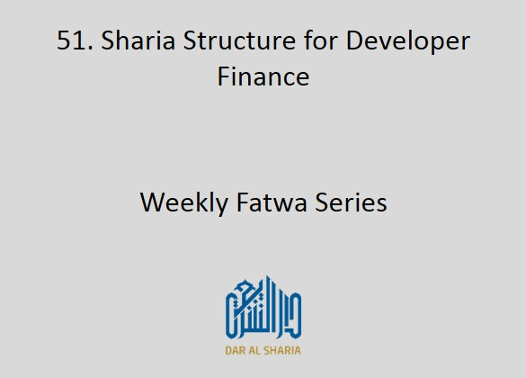 Sharia Structure for Developer Finance