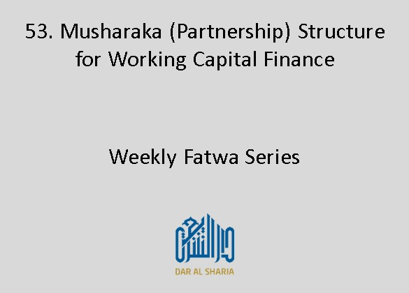 Musharaka (Partnership) Structure for Working Capital Finance