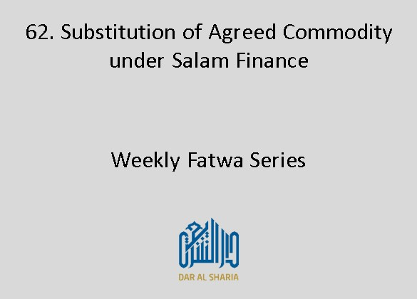 Substitution of Agreed Commodity under Salam Finance
