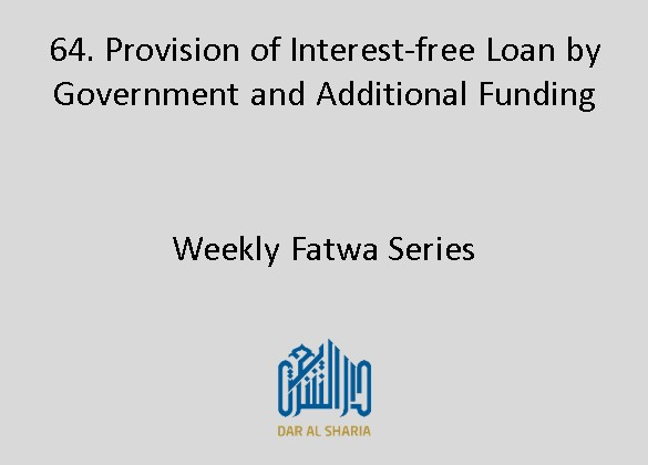 Provision of Interest-free Loan by Government and Additional Funding