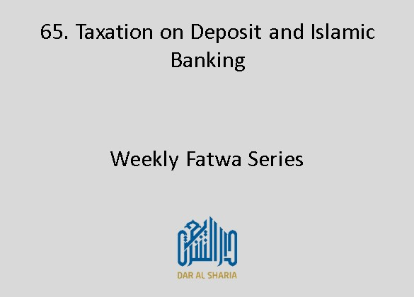 Taxation on Deposit and Islamic Banking