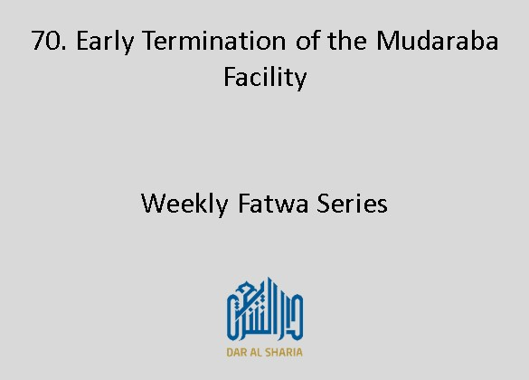 Early Termination of the Mudaraba Facility