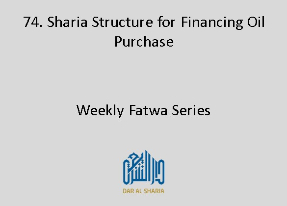 Sharia Structure for Financing Oil Purchase