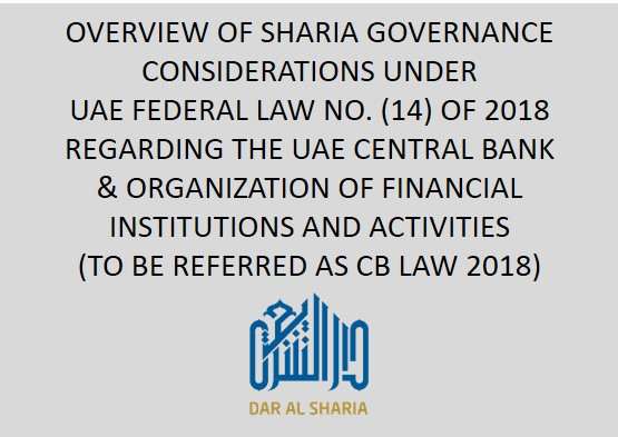 OVERVIEW OF SHARIA GOVERNANCE CONSIDERATIONS UNDER UAE FEDERAL LAW NO. (14) OF 2018