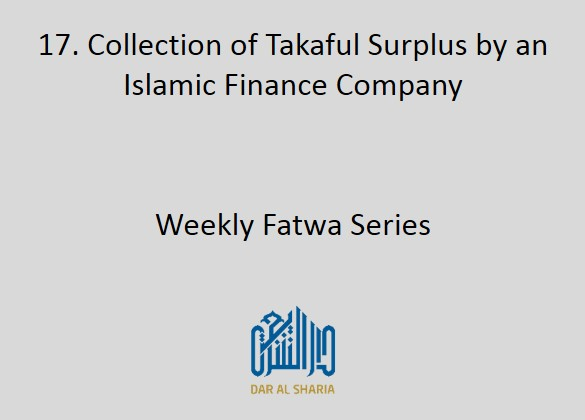 Collection of Takaful Surplus by an Islamic Finance Company