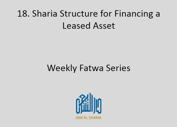 Sharia Structure for Financing a Leased Asset